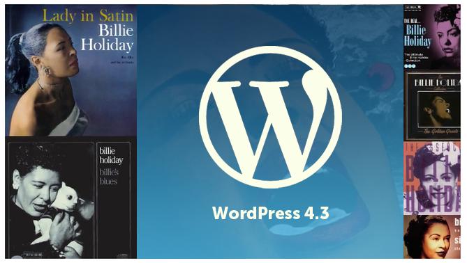 wat zo goed is aan wordpress 4.3