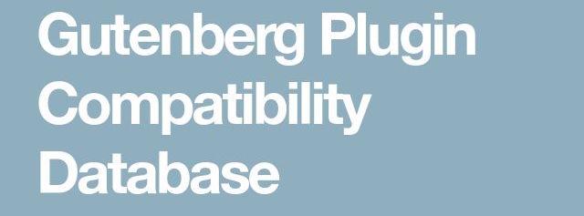 Gutenberg plugin compatibility database